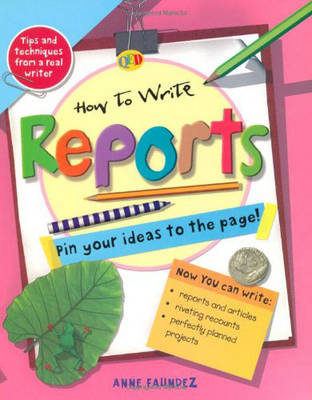 How to Write... Reports by Anne Faundez