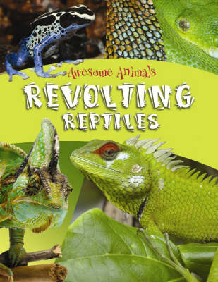 Revolting Reptiles and Awful Amphibians by Lynn Huggins-Cooper