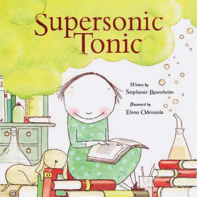 Supersonic Tonic by Stephanie Rosenheim