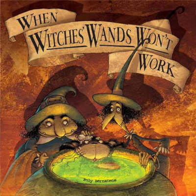 When Witch's Wands Won't Work by Poly Bernatene