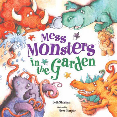 Mess Monsters in the Garden by Beth Shoshan