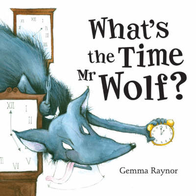 What's the Time Mr Wolf? by Gemma Raynor