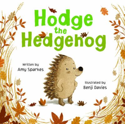 Hodge the Hedgehog by Amy Sparkes