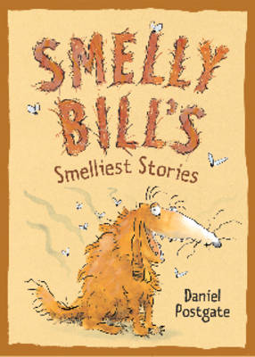 Smelly Bill's Smelliest Stories by Daniel Postgate