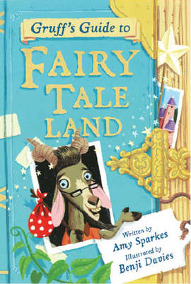 Gruff's Guide to Fairy Tale Land by Amy Sparkes