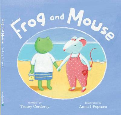Frog and Mouse by Tracey Corduroy