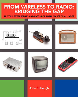 From Wireless to Radio by John R Hough
