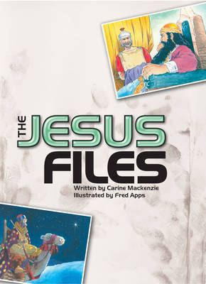 The Jesus Files by Carine Mackenzie