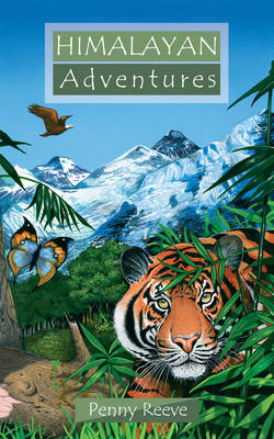 Himalayan Adventures by Penny Reeve
