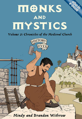 Monks and Mystics Chronicles of the Medieval Church by Mandy Withrow, Brandon Withrow