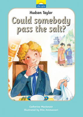 Hudson Taylor Could somebody pass the salt? by Carine Mackenzie