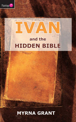 Ivan and the Hidden Bible by Myrna Grant