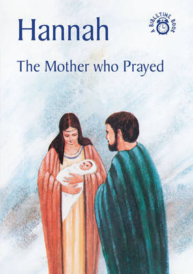 Hannah The Mother Who Prayed by Carine Mackenzie