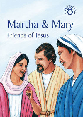 Martha and Mary Friends of Jesus by Carine Mackenzie