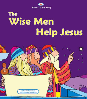 The Wise Men Help Jesus by Carine Mackenzie