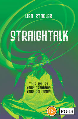 Straightalk Your Issues, Your Problems Your Solutions by Lisa Stadler