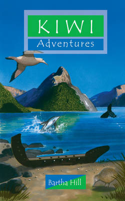 Kiwi Adventures by Bartha Hill