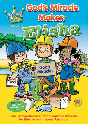 God's Miracle Maker Elisha by TNT Ministries