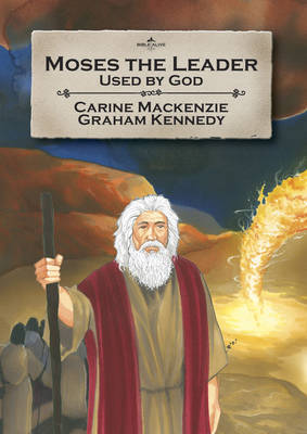 Moses the Leader by Carine Mackenzie