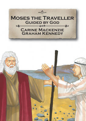 Moses the Traveller by Carine Mackenzie