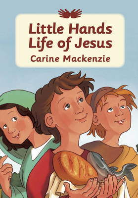 Little Hands Life of Jesus by Carine Mackenzie