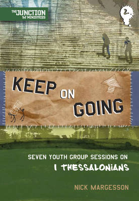 Keep Going (Youth Group Sessions on Thessalonians) by TNT Ministries, Nick Margesson