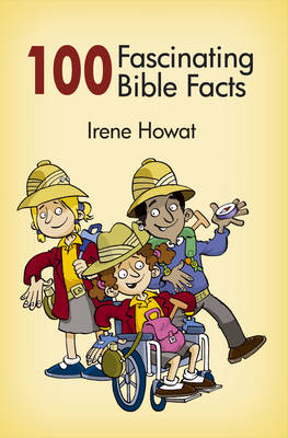 100 Fascinating Bible Facts by Irene Howat