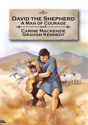 David the Shepherd A Man of Courage by Catherine Mackenzie