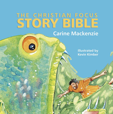 Christian Focus Story Bible by Carine MacKenzie