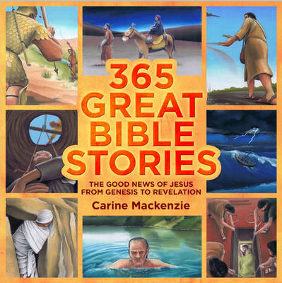 365 Great Bible Stories the Good News of Jesus from Genesis to Revelation by Carine MacKenzie