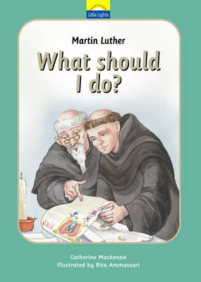 Martin Luther What Should I Do? by Catherine Mackenzie