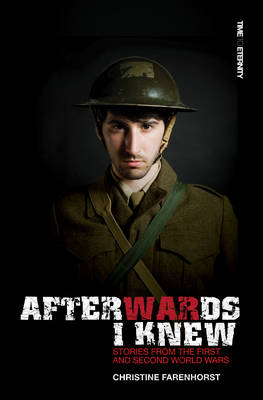 Afterwards I Knew Stories from the First and Second World Wars by Christine Farenhorst