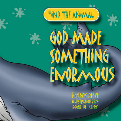 God Made Something Enormous by Penny Reeve