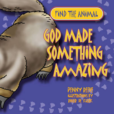 God Made Something Amazing by Penny Reeve