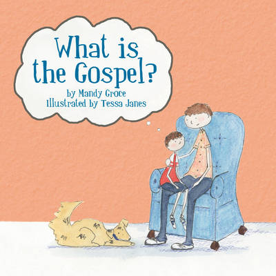 What is the Gospel? by Mandy Groce