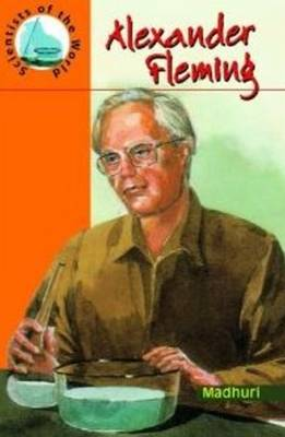 Alexander Fleming by Madhuri