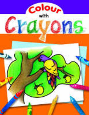 Colour with Crayons by Sterling Publishing Company