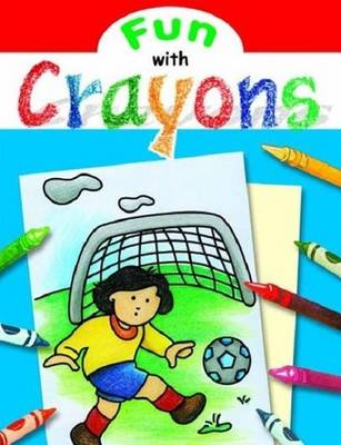 Fun with Crayons by New Dawn Press