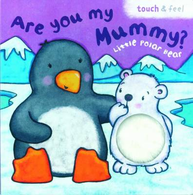 Little Polar Bear: Are You My Mummy? by