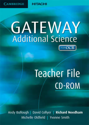 Cambridge Gateway Sciences Additional Science Teacher File CD-ROM by Andy Bullough, David Collyer, Yvonne Smith, Michelle Oldfield