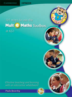 101 Ways to Use the Mult-e-Maths Toolbox at KS1 Teacher's Book and CD-ROM by Paula Beverley