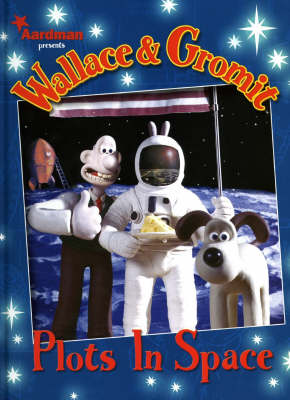 Wallace and Gromit Plots in Space by Dan Abnett, Jimmy Hansen