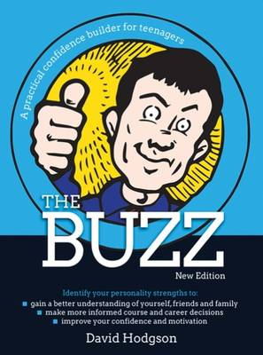 The Buzz A Practical Confidence Builder for Teenagers by David Hodgson