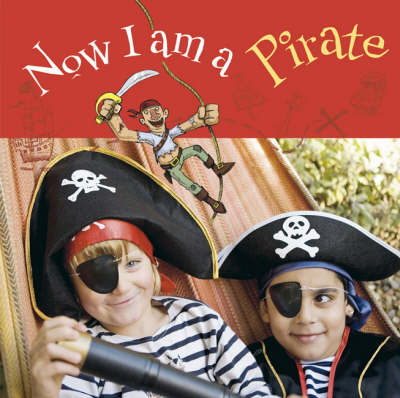 Now I am a Pirate by Ryland Peters & Small
