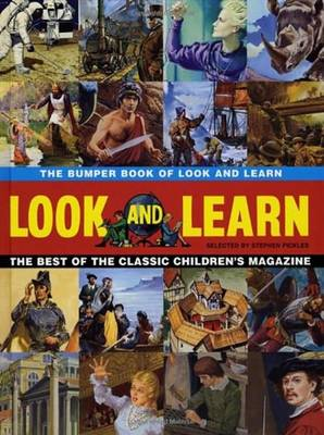 The Bumper Book of Look and Learn The Best of the Classic Children's Magazine by Stephen Pickles