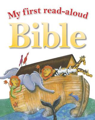 My First Read Aloud Bible by Penny Batchelor, Penny Boshoff