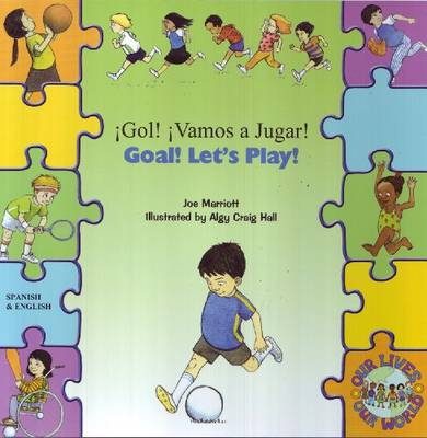 Goal ! Let's Play ! In Spanish and English by Joe Marriott
