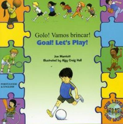 Goal ! Let's Play ! In Portuguese and English by Joe Marriott