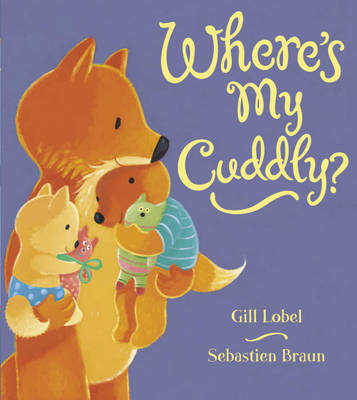 Where's My Cuddly? by Gillan Lobel