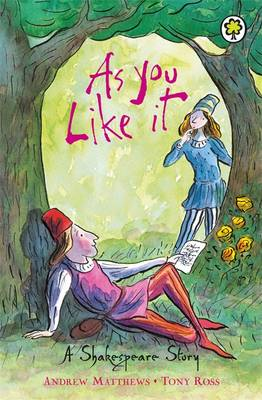 As You Like it Shakespeare Stories for Children by William Shakespeare, Andrew Matthews